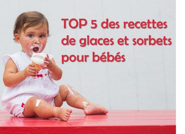 TOP 5 recettes glaces et sorbets pour bébé