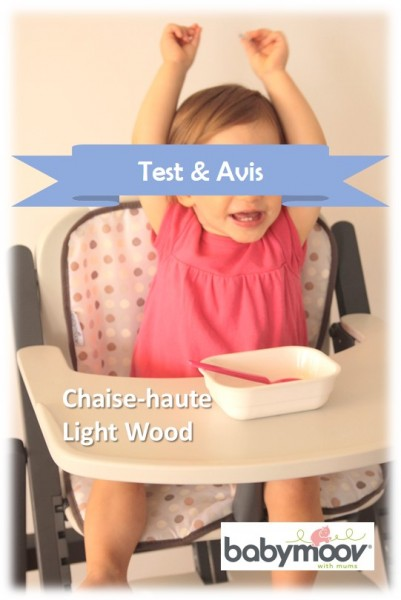 Test et avis Chaise haute Light Wood de Babymoov