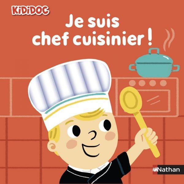 Je suis chef cuisinier ! Livre aux éditions Nathan