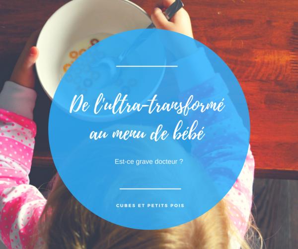 Des produits ultra-transformés dans l'alimentation de bébé