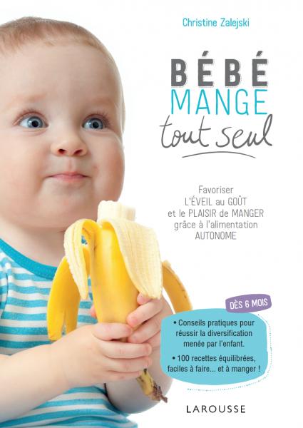 Bébé mange tout seul Diversification menée par l'enfant DME autonome BLW