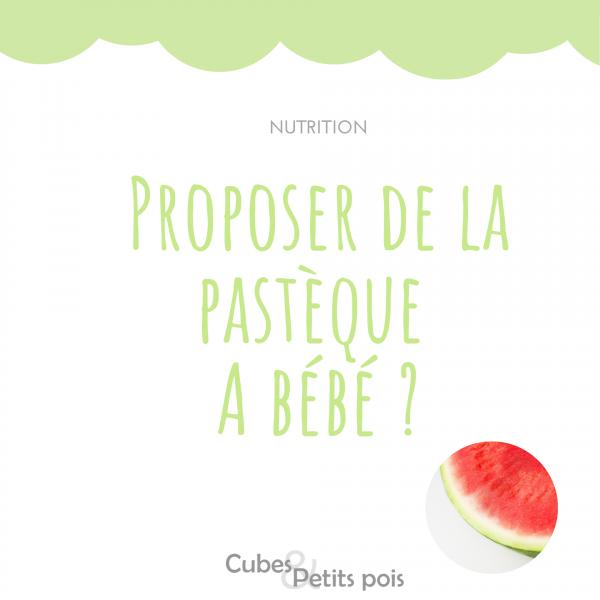 pastèque pour bébé